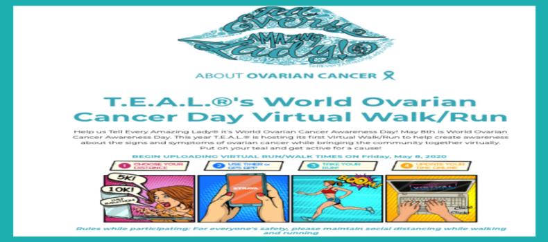 T.E.A.L.® hosts first World Ovarian Cancer Day Virtual Walk/Run